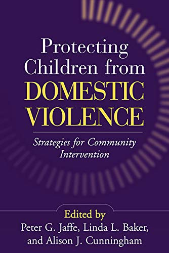 9781572309920: Protecting Children from Domestic Violence: Strategies for Community Intervention