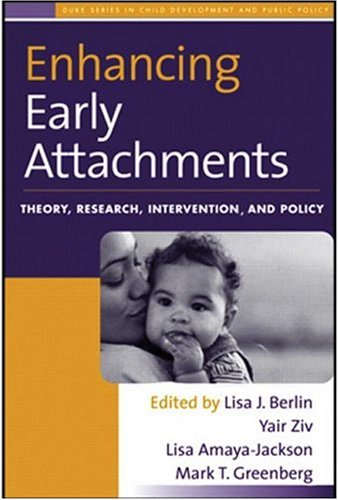 9781572309968: Enhancing Early Attachments: Theory, Research, Intervention, and Policy (The Duke Series in Child Development and Public Policy)