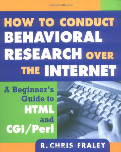 9781572309975: How to Conduct Behavioral Research over the Internet: A Beginner's Guide to HTML and CGI/Perl (Methodology in the Social Sciences)
