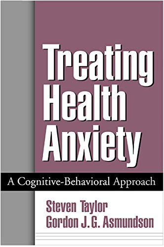 9781572309982: Treating Health Anxiety: A Cognitive-Behavioral Approach