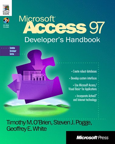 Microsoft Access 97 Developer's Handbook : Create: Timothy M. O'Brien;