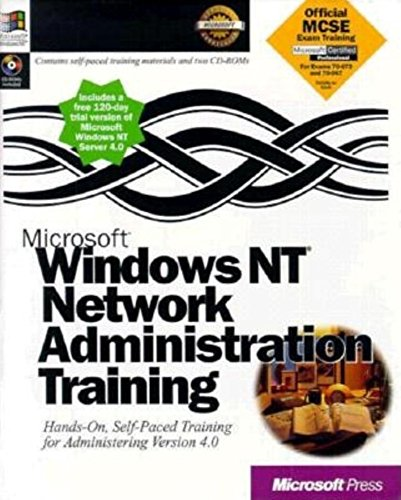 9781572314399: Microsoft Windows NT Network Administration Training: Hands-On, Self-Paced Training for Administering Version 4.0 (Microsoft Training Guides)