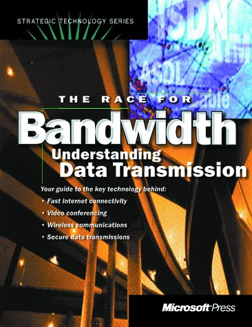 9781572315136: The Race for Bandwidth: Understanding Data Transmission (Strategic Technology Series)