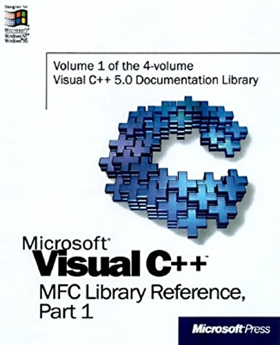 9781572315181: Microsoft Visual C++ MFC Library Reference, Part 1 (Visual C++ 5.0 Documentation Library , Vol 1, Part 1) (Pt. 1)