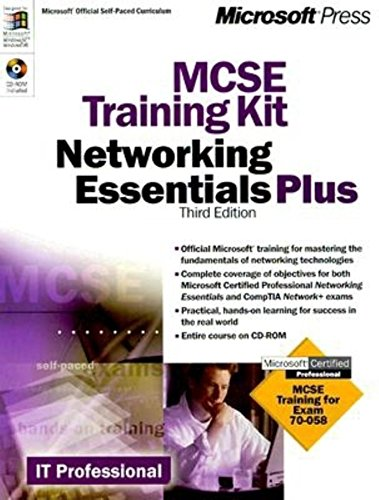 MCSE Training Kit: Networking Essentials Plus, Third: Microsoft Corporation