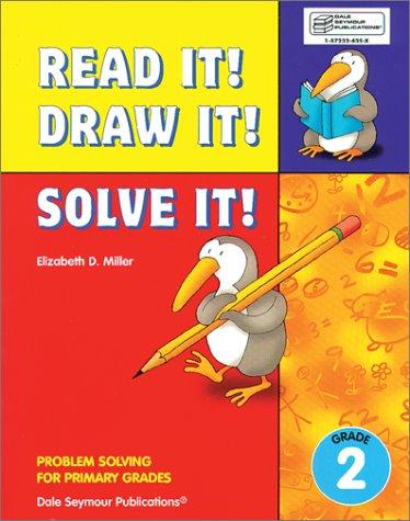 Read It! Draw It! Solve It! -: Elizabeth D. Miller