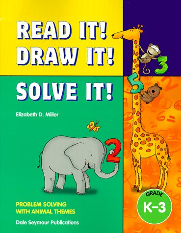 9781572324374: Read It! Draw It! Solve It! Problem Solving With Animal Themes, Grades K-3