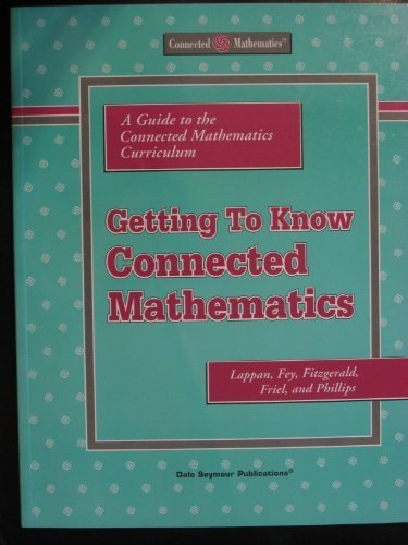 Getting to Know Connected Mathematics: A Guide: Lappan, Glenda, Fey,