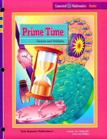 Prime Time : Factors and Multiples: Glenda Lappan; William