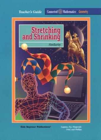 Stretching and Shrinking : Similarity: Glenda Lappan; James