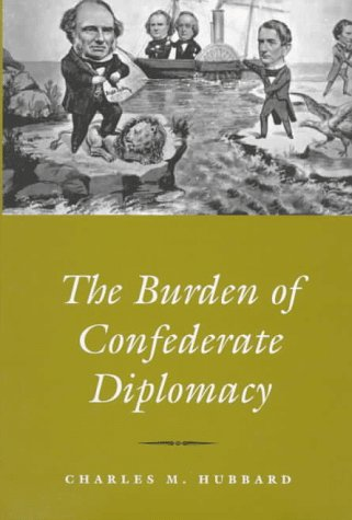 9781572330023: The Burden of Confederate Diplomacy