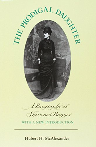 9781572330498: Prodigal Daughter: Biography Sherwood Bonner