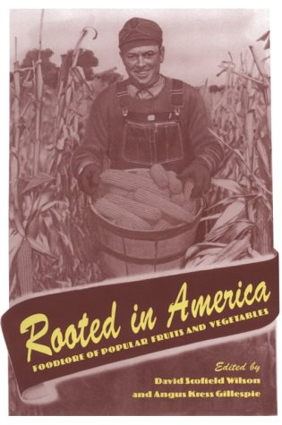 9781572330535: Rooted In America: Foodlore Popular Fruits Vegetables