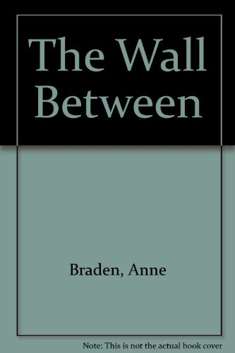 Wall Between: Anne Braden