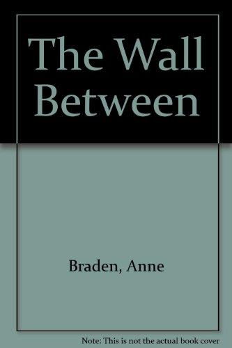 Wall Between: Anne Braden