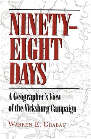 9781572330689: Ninety-Eight Days: Geographers View Vicksburg Campaign