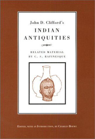 9781572330993: John D. Cliffords Indian Antiquities: Related Material By C.S. Rafinesque