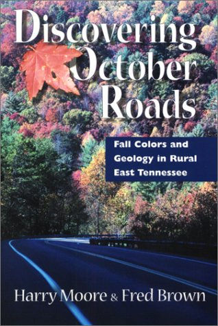 9781572331228: Discovering October Roads: Fall Colors And Geology In Rural East Tennessee