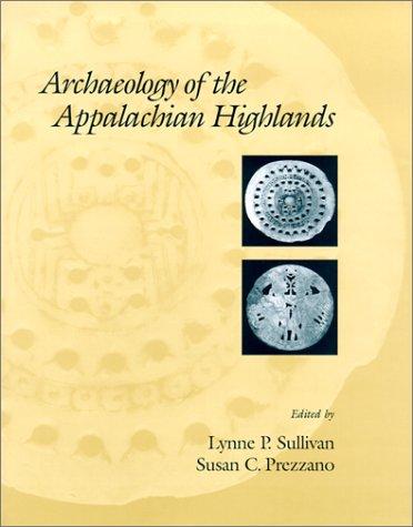 Archaeology Of The Appalachian Highlands: Sullivan/Prezzano