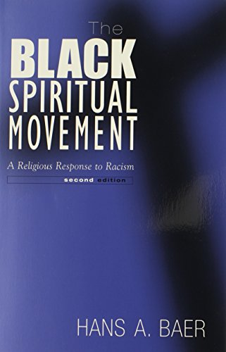 The Black Spiritual Movement, 2Nd Ed: A Religious Response To Racism: Hans Baer