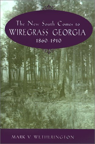 9781572331686: The New South Comes to Wiregrass Georgia, 1860-1910