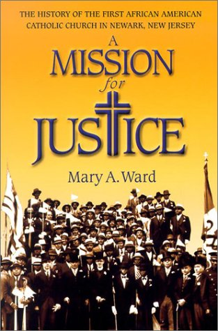 Mission For Justice: History Of First African: Mary A. Ward