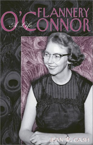 Flannery O'Connor: A Life: Cash, Jean W.