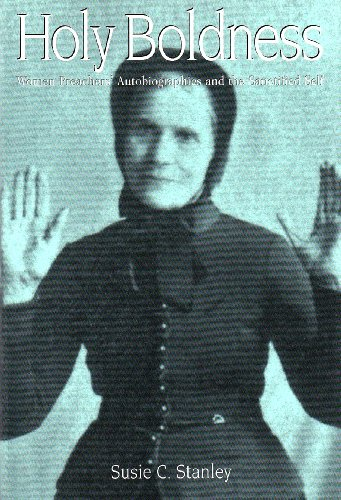 9781572331990: Holy Boldness: Women Preachers' Autobiographies and the Sanctified Self