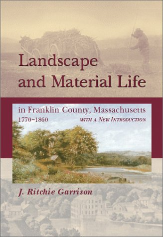 Landscape And Material Life: Garrison, J. Ritchie