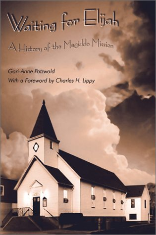 9781572332096: Waiting For Elijah: A History Of The Megiddo Mission