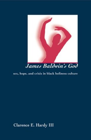 9781572332300: James Baldwin's God: Sex, Hope, and Crisis in Black Holiness Culture