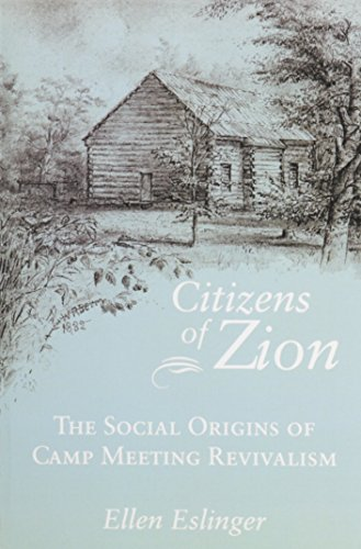 Citizens of Zion: Social Origins of Camp Meeting Revivalism (Paperback): Ellen Eslinger