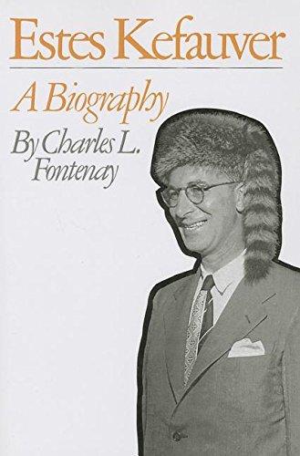 9781572332584: Estes Kefauver: A Biography