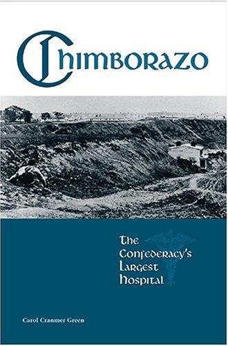9781572333161: Chimborazo: The Confederacy's Largest Hospital