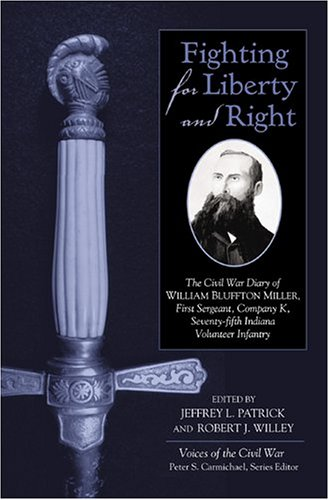 Fighting For Liberty And Right: The Civil: Miller, William Bluffton;Patrick,