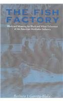 9781572333383: Fish Factory: Work And Meaning for Black And White Fishermen of the American Menhaden Industry