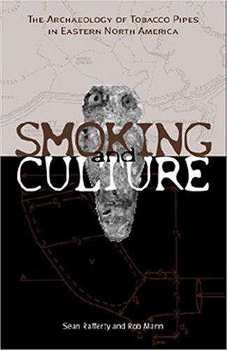 9781572333505: Smoking & Culture: The Archaeology of Tobacco Pipes in Eastern North America