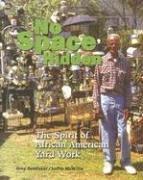 No Space Hidden: The Spirit of African: Grey Gundaker, Judith