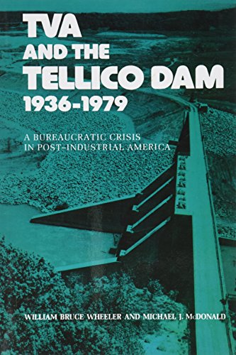 9781572333703: TVA And The Tellico Dam 1936-1979: A Bureaucratic Crisis in Post-Industrial America