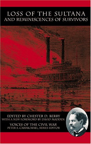 Loss of the Sultana and Reminiscences of Survivors: Berry/Madden