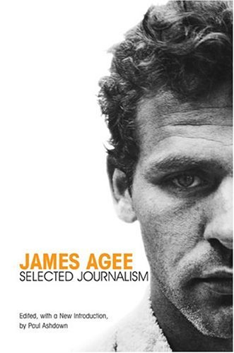 9781572334298: James Agee: Selected Journalism