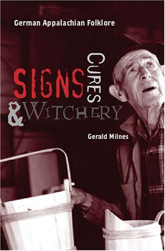 9781572335776: Signs, Cures, and Witchery: German Appalachian Folklore