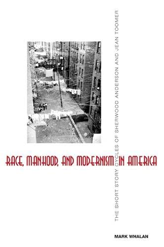 Race, Manhood, and Modernism in America: the Short Story Cycles of Sherwood Anderson and Jean ...
