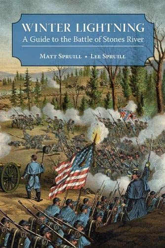 Winter Lightning: A Guide to the Battle of Stones River: Spruill, Matt; Spruill, Lee