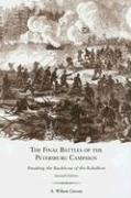 9781572336100: The Final Battles of the Petersburg Campaign: Breaking the Backbone of the Rebellion