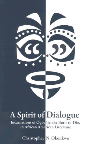 9781572336155: A Spirit of Dialogue: Incarnations of Ogbanje the Born-to-Die, in African American Literature