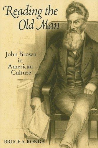 Reading the Old Man: John Brown in: Bruce Ronda