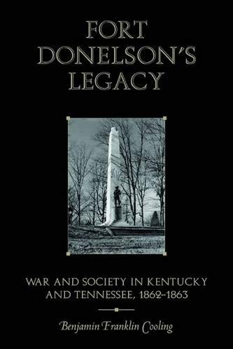9781572336278: Fort Donelson's Legacy: War and Society in Kentucky and Tennessee, 1862-1863