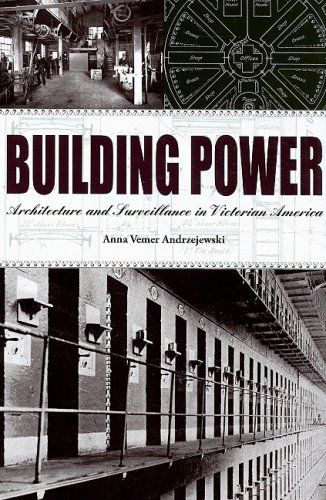9781572336315: Building Power: Architecture and Surveillance in Victorian America