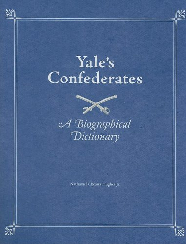 9781572336353: Yale's Confederates: A Biographical Dictionary